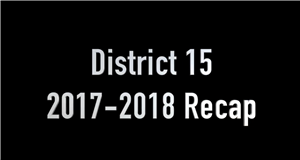 2017-2018 District 15 Recap
